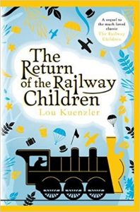 Children's Book The Return Of The Railway Children by Lou Kuenzler