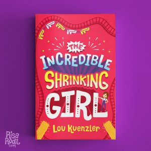 The Incredible Shrinking Girl by Lou Kuenzler