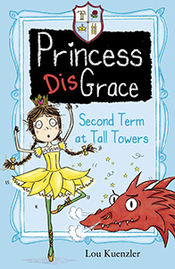 Princess Disgrace - Second Term at Tall Towers by Lou Kuenzler