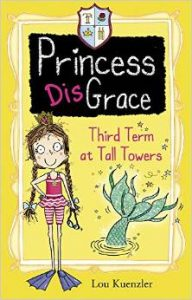 Princess Disgrace - Third Term at Tall Towers by Lou Kuenzler