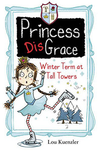 Princess Disgrace - Winter Term at Tall Towers by Lou Kuenzler