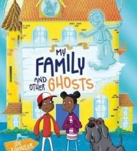 My Family and Other Ghosts